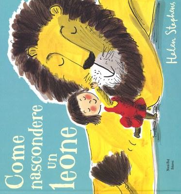 Come nascondere un leone. Ediz. illustrata