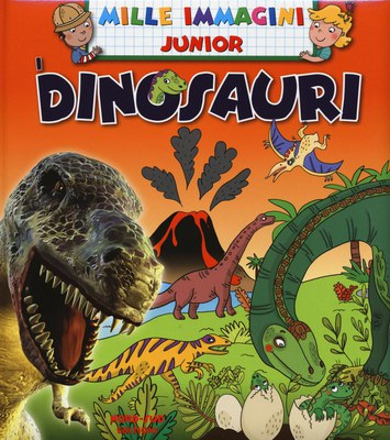 Dinosauri. Ediz. illustrata