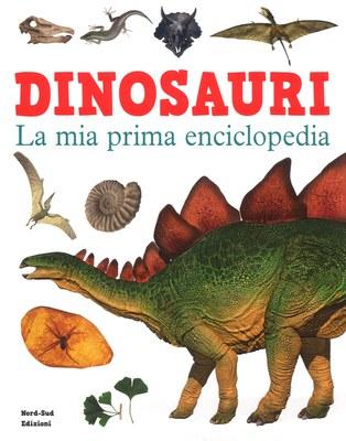 Dinosauri. La mia prima enciclopedia