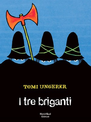 I tre briganti. Ediz. illustrata NE