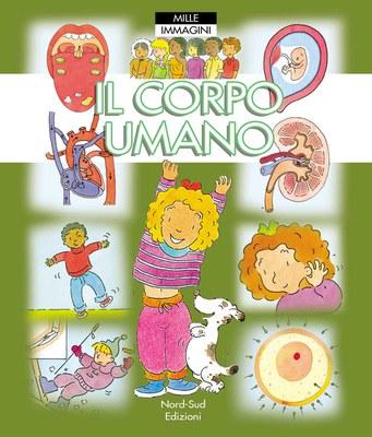 Il corpo umano. Mille immagini. Ediz. illustrata