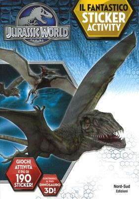 Jurassic world. Il fantastico sticker activity. Con adesivi. Ediz. a colori