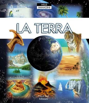 La terra. Ediz. illustrata