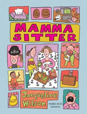 Mamma sitter. Ediz. illustrata
