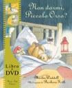 Non dormi, piccolo orso? Ediz. illustrata. Con DVD