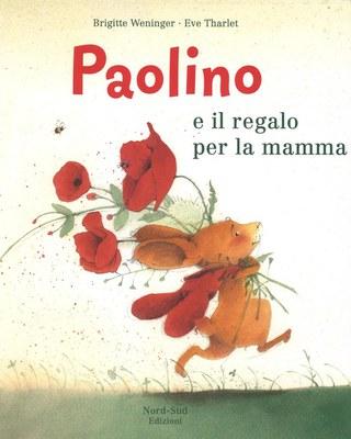 Paolino e il regalo per la mamma. Ediz. illustrata