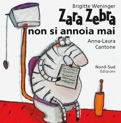 Zara Zebra non si annoia mai. Ediz. illustrata